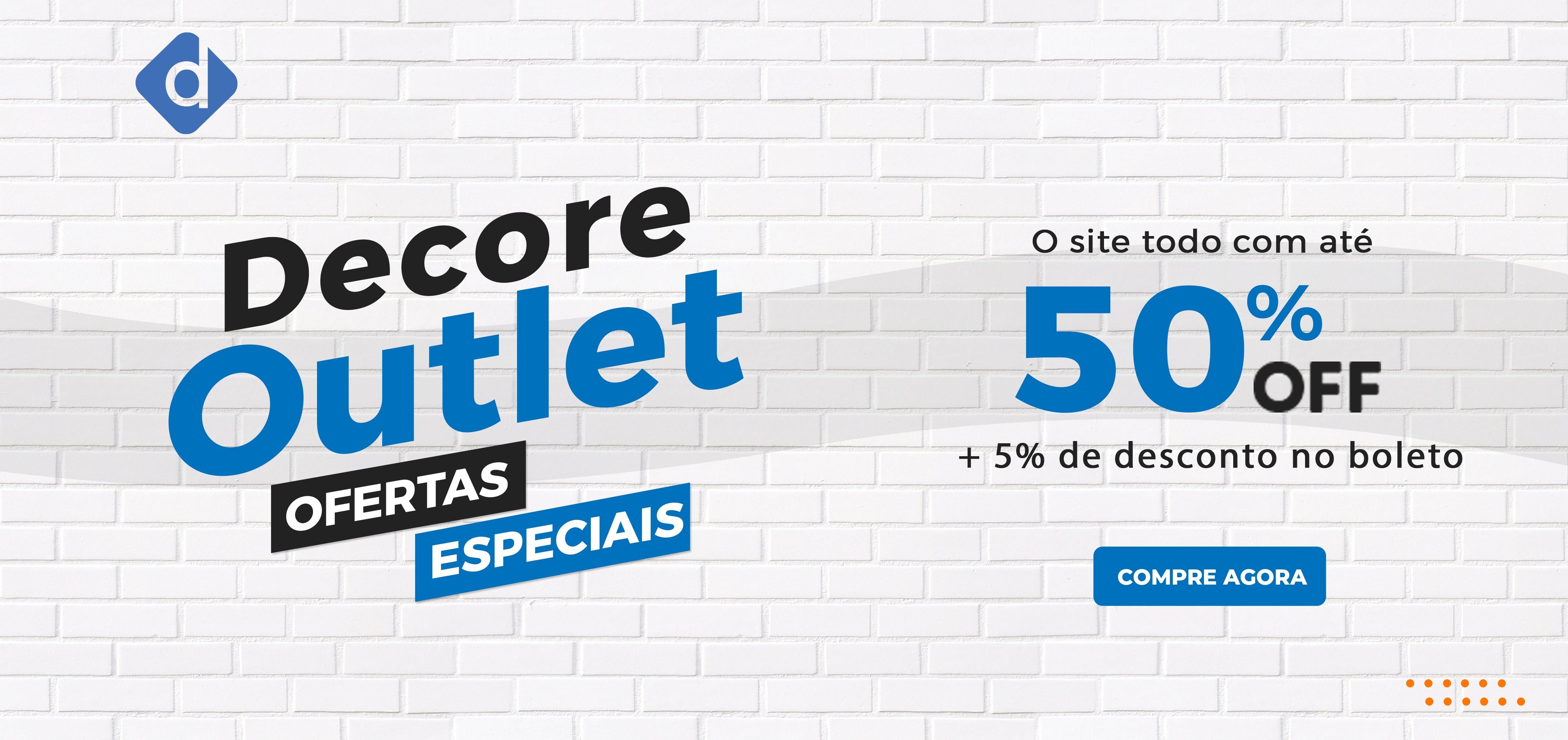 Outlet Decore - produtos com até 50% off + 5% de desconto no boleto